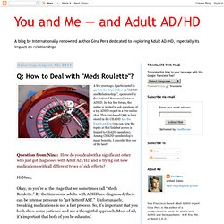 """Q: How to Deal with """"Meds Roulette""""?"""