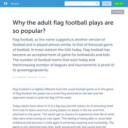 Why the adult flag football plays are so popular?