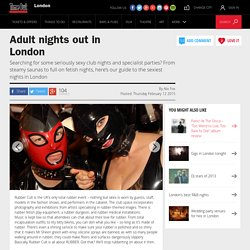 Adult nightlife in London – Sex and dating – Time Out London
