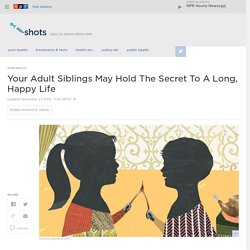 Adult Siblings May Hold The Secret To A Happy Life