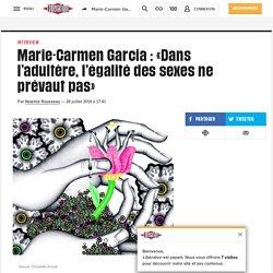 Marie-Carmen Garcia: «Dans l'adultère, l'égalité des sexes ne prévaut pas»
