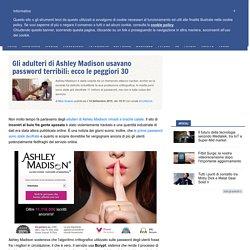 Gli adulteri di Ashley Madison usavano password terribili: ecco le peggiori 30