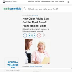 How Older Adults Can Get the Most Benefit From Medical Visits