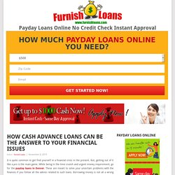 How Cash Advance Loans Can Be The Answer To Your Financial Issues