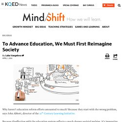 To Advance Education, We Must First Reimagine Society