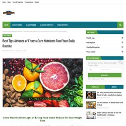 Best Tips Advance of Fitness Care Nutrients Food Your Daily Routine