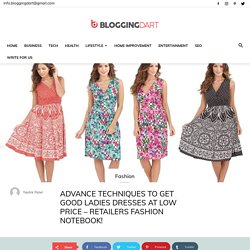 Advance Techniques To Get Good Ladies Dresses At Low Price