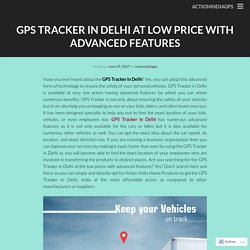 GPS Tracking Device in Delhi with Best Dealers - 9999994242