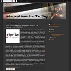 Advanced American Tax Blog: Facts you must know about Foreign Account Tax Compliance Act (FACTA)
