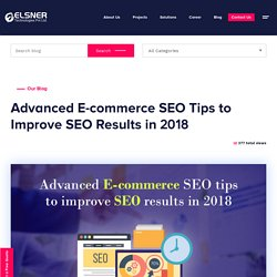 Advanced E-commerce SEO Tips to Improve SEO Results in 2018