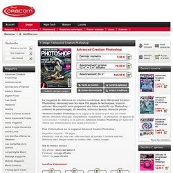 Advanced Creation le 1er mensuel français destiné aux passionnés et professionnels de l'image. - Shop Oracom