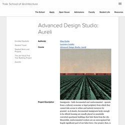 Advanced Design Studio: Aureli
