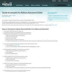 Guide to compile the Kaltura Advanced Editor