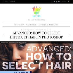 Advanced: How to Select Difficult Hair in Photoshop