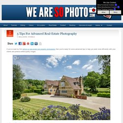 5 Tips For Advanced Real-Estate Photography — We Are SO Photo