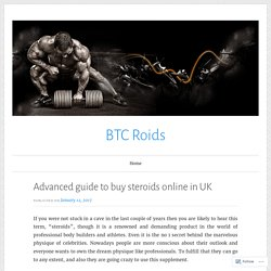 Advanced guide to buy steroids online in UK – BTC Roids