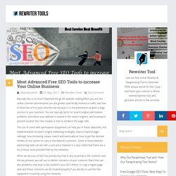 Most Advanced Free SEO Tools to increase Your Online Business - Free Online Rewriter Tools