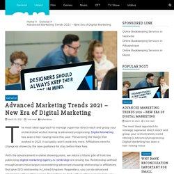 Advanced Marketing Trends 2021 – New Era of Digital Marketing