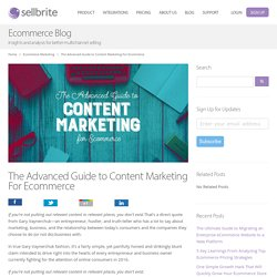 The Advanced Guide to Content Marketing For Ecommerce