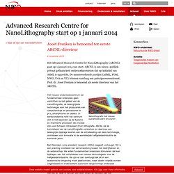 Advanced Research Centre for NanoLithography start op 1 januari 2014