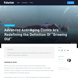 "Advanced Anti-Aging Clinics Are Redefining the Definition Of ""Growing Old"""