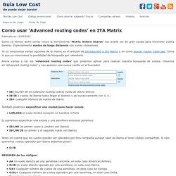 Como usar 'Advanced routing codes' en ITA Matrix