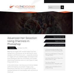 Advanced Hair Selection Using Channels in Photoshop