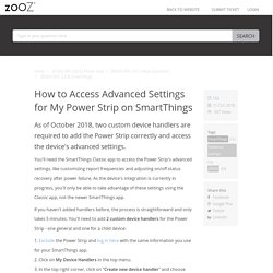 How to Access Advanced Settings for My Power Strip on SmartThings - Zooz