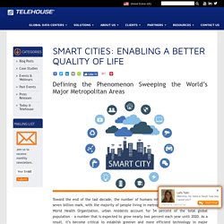 Smart Cities Use Advanced Technology to Improve Quality of Life