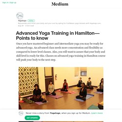 Advanced Yoga Training in Hamilton — Points to know