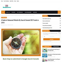 A Guide of Advanced Website By Search Console SEO Trends in 2019