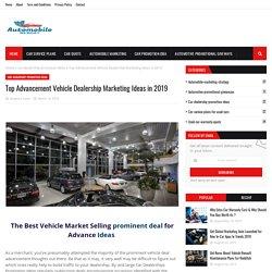 Top Advancement Vehicle Dealership Marketing Ideas in 2019