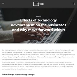 Effects of technology advancement on the businesses and why move forward with it - 1Touch Development