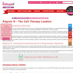 Regrow ® Dedicated to Advancement in Regenerative Medicine - Babycell