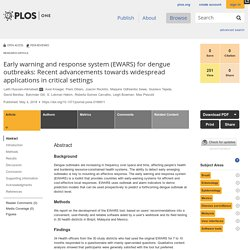 PLOS 04/05/18 Early warning and response system (EWARS) for dengue outbreaks: Recent advancements towards widespread applications in critical settings