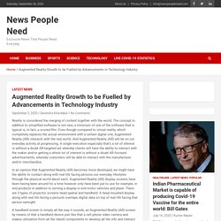 Augmented Reality Growth to be Fuelled by Advancements in Technology Industry - News People Need