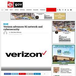 Verizon advances 5G network and cybersecurity - eGov Magazine