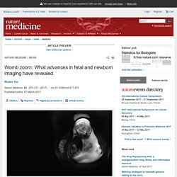 Womb zoom: What advances in fetal and newborn imaging have revealed : Nature Medicine
