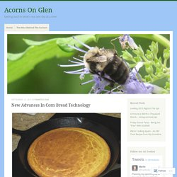 New Advances In Corn Bread Technology – Acorns On Glen