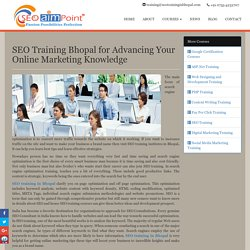 SEO Training Bhopal for Advancing Your Online Marketing Knowledge