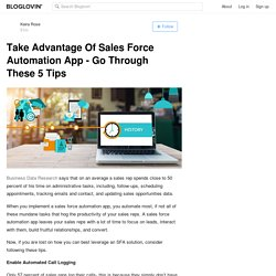 Take Advantage Of Sales Force Automation App - Go Through These 5 Tips