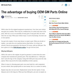 The advantage of buying OEM GM Parts Online