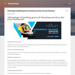 Advantage of getting general cleaning services for your business: