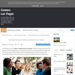 Taking Advantage of Sober Living Facilities Las Vegas - Rehab Centers Las Vegas