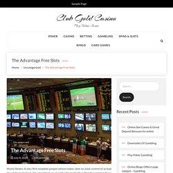 The Advantage Free Slots – Club gold Casino