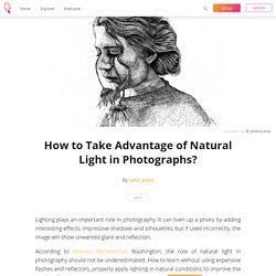 How to Take Advantage of Natural Light in Photographs?
