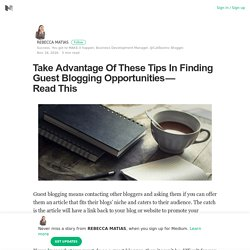 Take Advantage Of These Tips In Finding Guest Blogging Opportunities — Read This – Medium