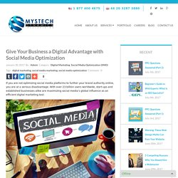 Give Your Business a Digital Advantage with Social Media Optimization