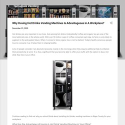 Why Having Hot Drinks Vending Machines Is Advantageous in A Workplace?