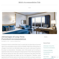 Advantages of Long-Term Furnished Accommodation